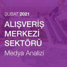 AVM SEKTÖRÜ MEDYA ANALİZİ (ŞUBAT 2021)