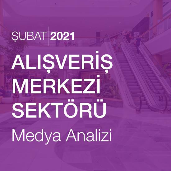 AVM Sektörü Medya Analizi (Şubat 2021)