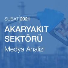 AKARYAKIT SEKTÖRÜ MEDYA ANALİZİ (ŞUBAT 2021)
