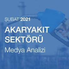 Akaryakıt Sektörü Medya Analizi (Şubat 2021)