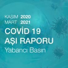 Covid 19 Aşı Raporu - Yabancı Basın (01.11.2020-18.03.2021)