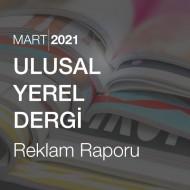 Ulusal - Yerel Dergi Reklam Raporu (Mart 2021)