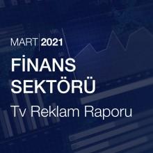 Finans Sektörü Reklam Raporu [Mart 2021-2]