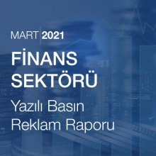 Finans Sektörü Reklam Raporu (Mart 2021)