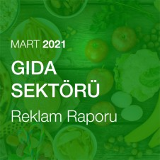 GIDA SEKTÖRÜ REKLAM RAPORU (MART 2021-2)