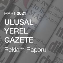 Ulusal - Yerel Gazete Reklam Raporu (Mart 2021)