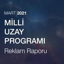 MİLLİ UZAY PROGRAMI RAPORU (01.02.2021-17.03.2021)
