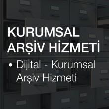 Dijital - Kurumsal Arşiv Hizmeti