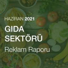 Gıda Sektörü Reklam Raporu [Haziran 2021-2]