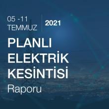 Planlı Elektrik Kesintisi [05 - 11 Temmuz 2021]