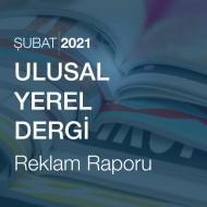 Ulusal - Yerel Dergi Reklam Raporu (Şubat 2021)