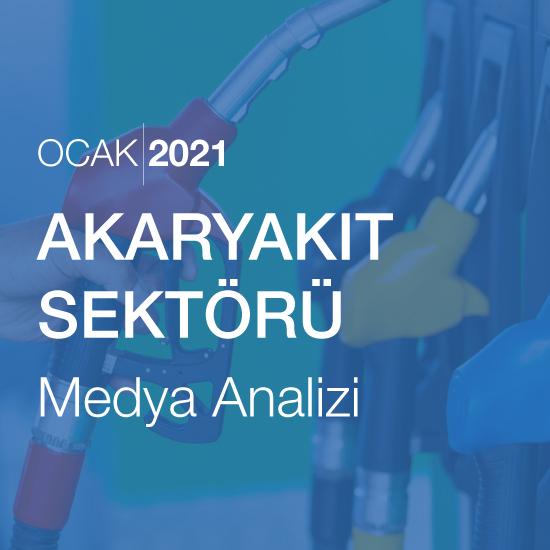 Akaryakıt Sektörü Medya Analizi (Ocak 2021)