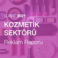 Kozmetik Sektörü Reklam Raporu (Şubat 2021)