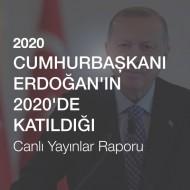 Cumhurbaşkanı Erdoğan'ın 2020'de Katıldığı Canlı Yayınlar Raporu (2020)